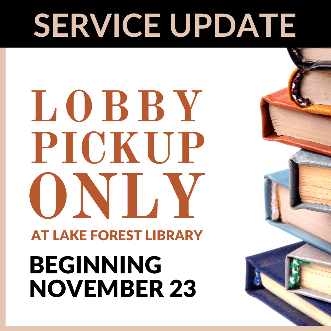 Service Update: Lobby Pick Up Only at Lake Forest Library Beginning November 23