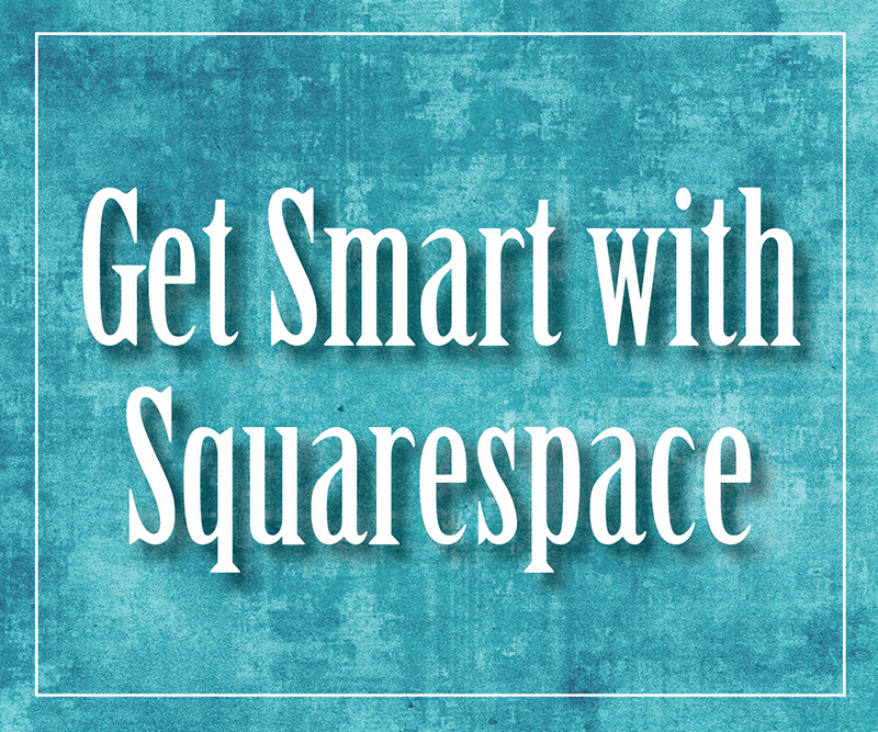 Get Smart with Squarespace