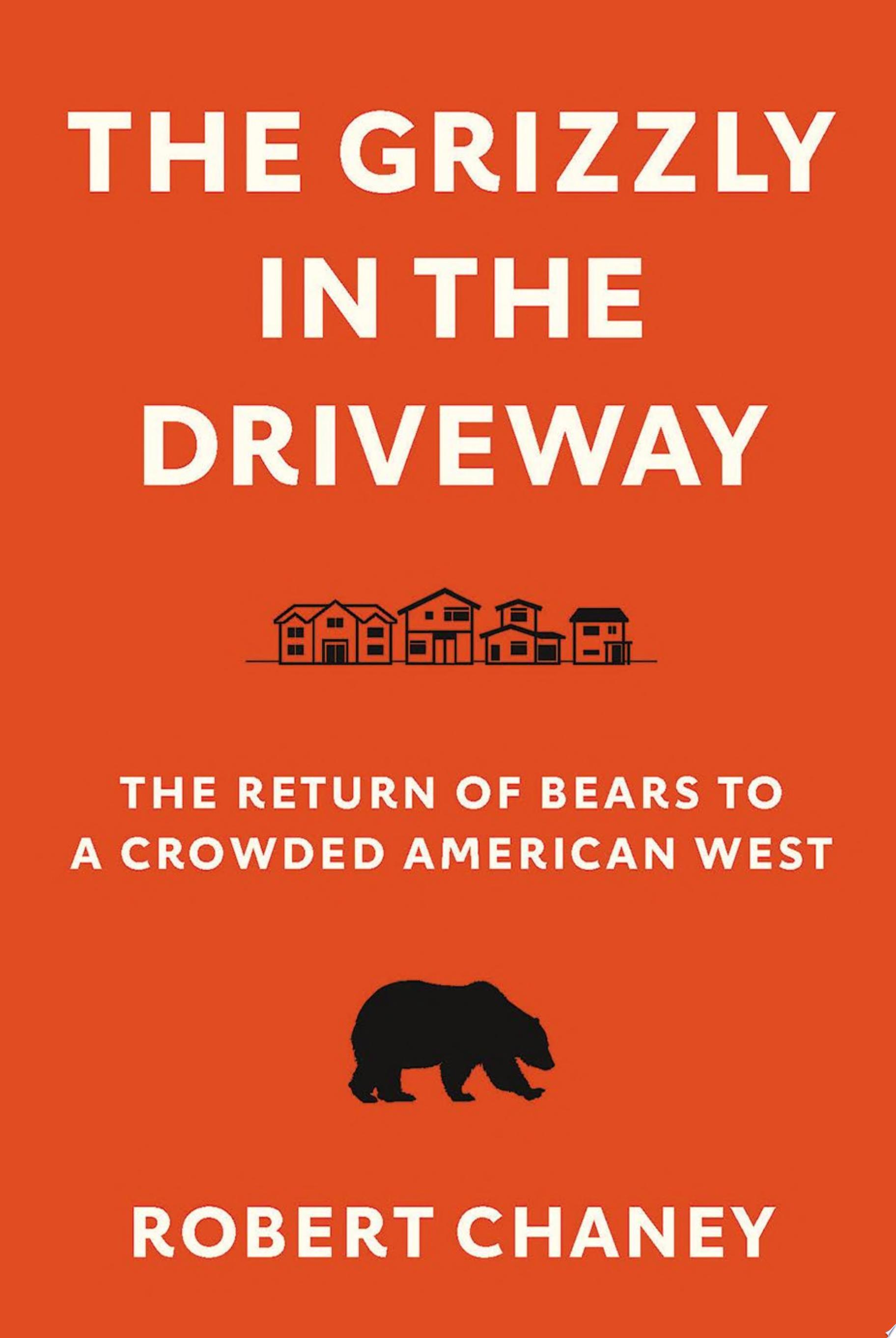 "Image for ""The Grizzly in the Driveway"""