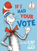 "Image for ""If I Had Your Vote--By the Cat in the Hat"""