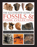 "Image for ""Fossils and Fossil Collecting, the Illustrated Guide To"""