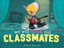 "Image for ""We Will Rock Our Classmates"""