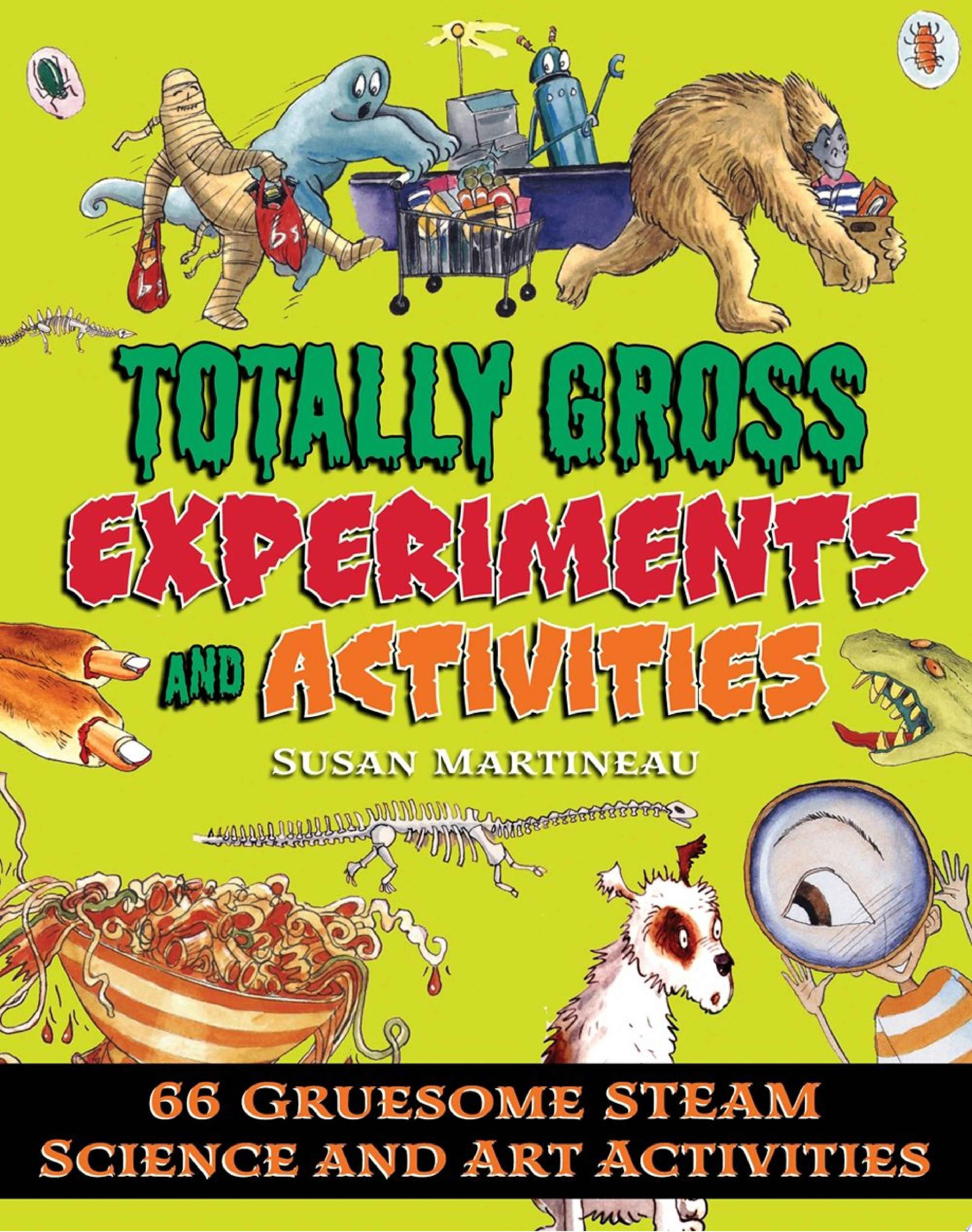 "Image for ""Totally Gross Experiments and Activities"""