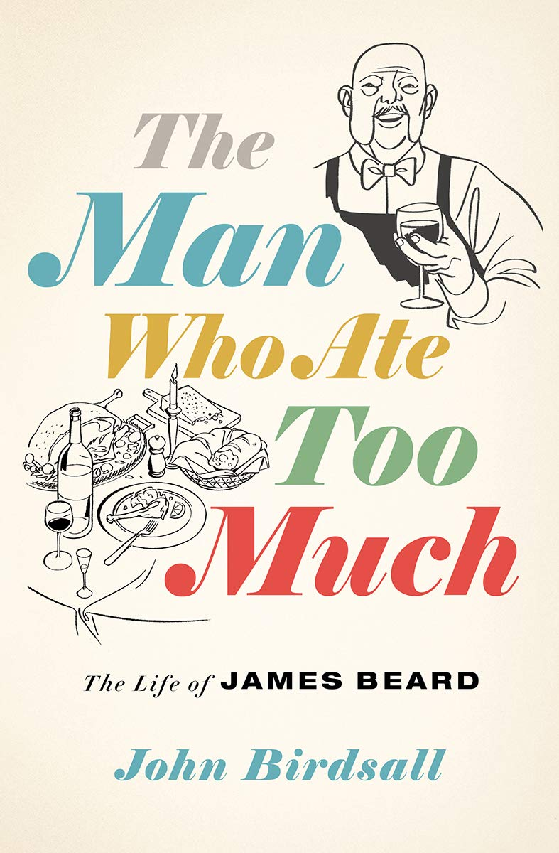 "Image for ""The Man Who Ate Too Much: The Life of James Beard"""