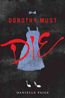 Cover image for Dorothy Must Die