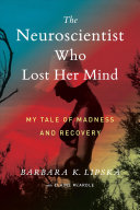 Cover image for The Neuroscientist Who Lost Her Mind
