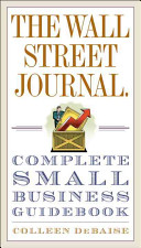 Cover image for The Wall Street Journal Complete Small Business Guidebook
