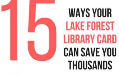 15 Ways Your Lake Forest Library Card Can Save You Thousands
