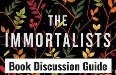 The Immortalists Book Discussion Guide