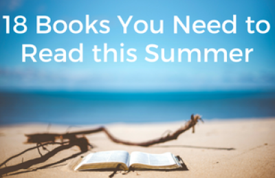 18 Books You Need to Read this Summer