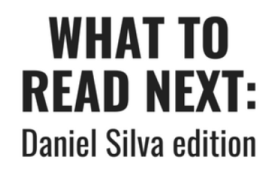 What to Read Next Daniel Silva edition