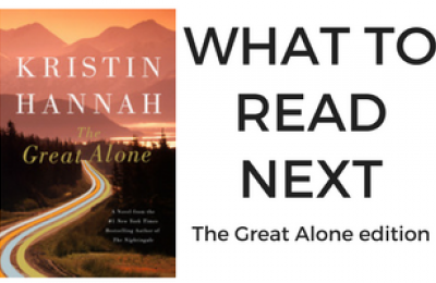 What to Read Next: The Great Alone edition