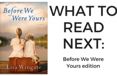 What to Read Next: Before We Were Yours Edition with Book Cover