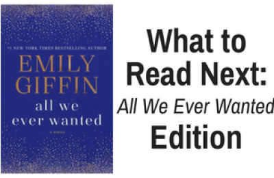 What to Read Next: All We Ever Wanted edition