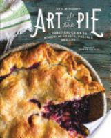 Cover image for Art of the Pie: A Practical Guide to Homemade Crusts, Fillings, and Life