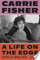 Cover image for Carrie Fisher: A Life on the Edge