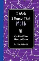 Cover image for I Wish I Knew That Math