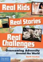Cover image for Real Kids, Real Stories, Real Challenges