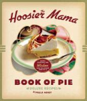 Cover image for The Hoosier Mama Book of Pie