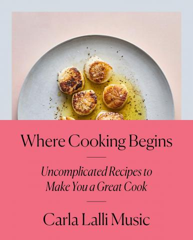 Where Cooking Begins: Uncomplicated Recipes to Make You a Great book cover
