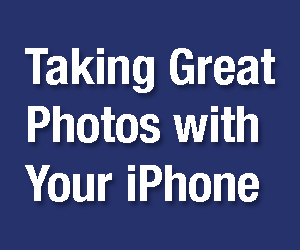 Taking Great Photos with Your iPhone