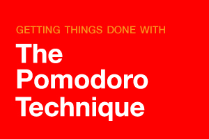 Getting Things Done with The Pomodoro Technique